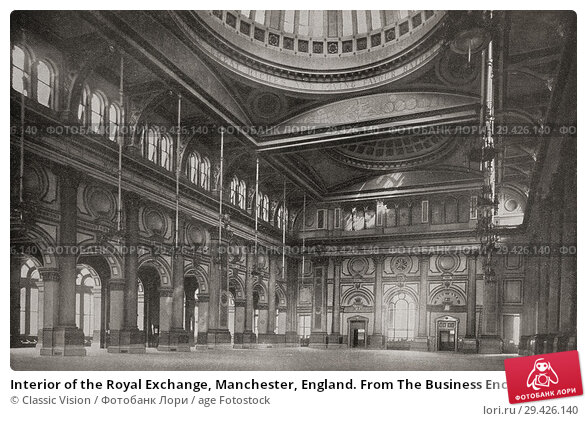 Купить «Interior of the Royal Exchange, Manchester, England. From The Business Encyclopedia and Legal Adviser, published 1920.», фото № 29426140, снято 5 июля 2020 г. (c) age Fotostock / Фотобанк Лори