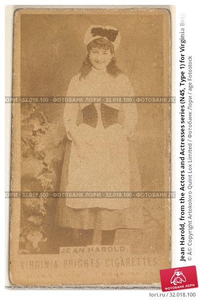 Купить «Jean Harold, from the Actors and Actresses series (N45, Type 1) for Virginia Brights Cigarettes, ca. 1888, Albumen photograph, Sheet: 2 3/4 x 1 3/8 in...», фото № 32018100, снято 27 апреля 2017 г. (c) age Fotostock / Фотобанк Лори