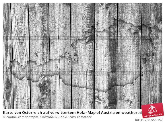 Karte von Österreich auf verwittertem Holz - Map of Austria on weathered... Стоковое фото, фотограф Zoonar.com/lantapix, / easy Fotostock / Фотобанк Лори