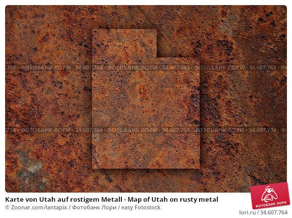 Karte von Utah auf rostigem Metall - Map of Utah on rusty metal. Стоковое фото, фотограф Zoonar.com/lantapix / easy Fotostock / Фотобанк Лори