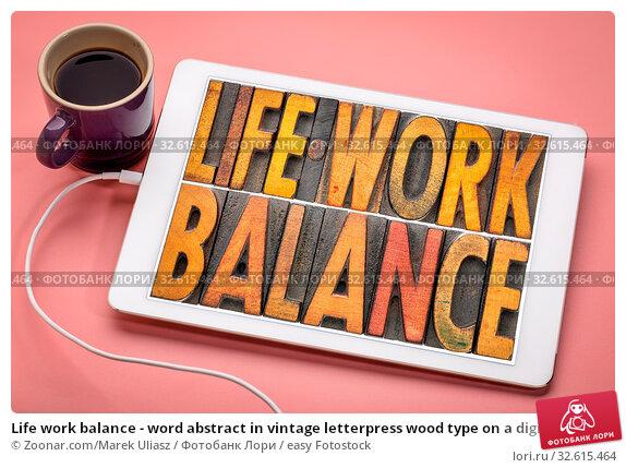 Купить «Life work balance - word abstract in vintage letterpress wood type on a digital tbalet with a cup of coffee», фото № 32615464, снято 14 июля 2020 г. (c) easy Fotostock / Фотобанк Лори