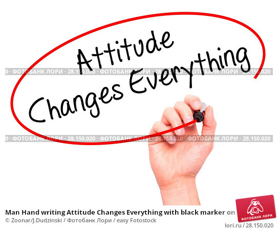 Купить «Man Hand writing Attitude Changes Everything with black marker on visual screen», фото № 28150020, снято 19 июня 2018 г. (c) easy Fotostock / Фотобанк Лори