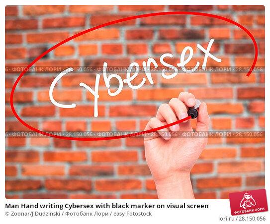 Купить «Man Hand writing Cybersex with black marker on visual screen», фото № 28150056, снято 20 июня 2018 г. (c) easy Fotostock / Фотобанк Лори