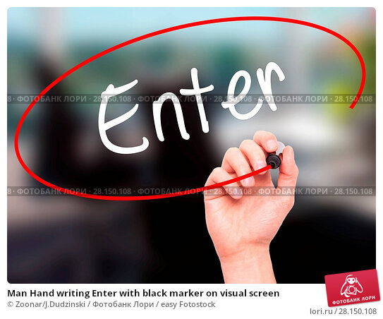 Купить «Man Hand writing Enter with black marker on visual screen», фото № 28150108, снято 19 июня 2018 г. (c) easy Fotostock / Фотобанк Лори