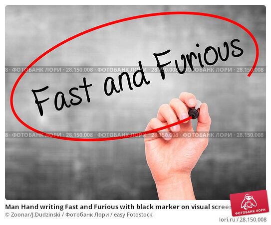 Купить «Man Hand writing Fast and Furious with black marker on visual screen», фото № 28150008, снято 20 июня 2018 г. (c) easy Fotostock / Фотобанк Лори