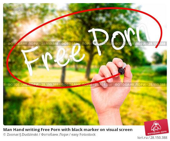 Купить «Man Hand writing Free Porn with black marker on visual screen», фото № 28150388, снято 18 июня 2018 г. (c) easy Fotostock / Фотобанк Лори