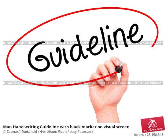 Купить «Man Hand writing Guideline with black marker on visual screen», фото № 28150348, снято 21 июня 2018 г. (c) easy Fotostock / Фотобанк Лори