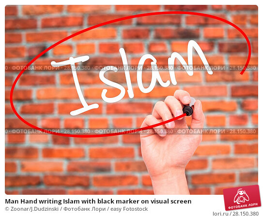 Купить «Man Hand writing Islam with black marker on visual screen», фото № 28150380, снято 21 июня 2018 г. (c) easy Fotostock / Фотобанк Лори