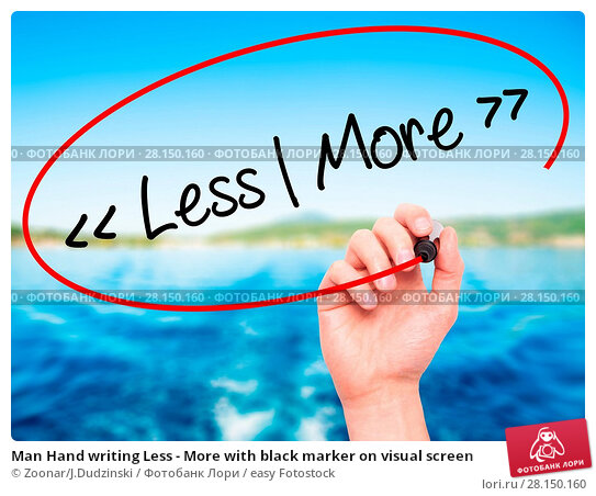 Купить «Man Hand writing Less - More with black marker on visual screen», фото № 28150160, снято 19 июня 2018 г. (c) easy Fotostock / Фотобанк Лори
