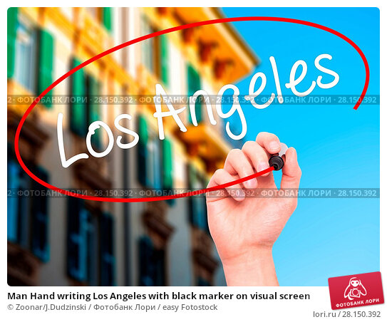Купить «Man Hand writing Los Angeles with black marker on visual screen», фото № 28150392, снято 19 июня 2018 г. (c) easy Fotostock / Фотобанк Лори