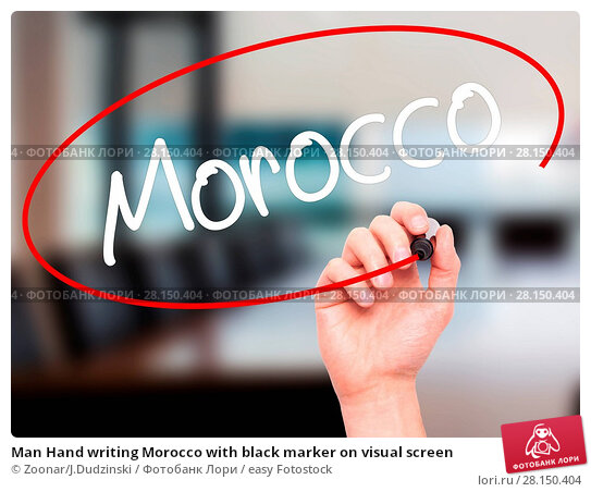 Купить «Man Hand writing Morocco with black marker on visual screen», фото № 28150404, снято 19 июня 2018 г. (c) easy Fotostock / Фотобанк Лори