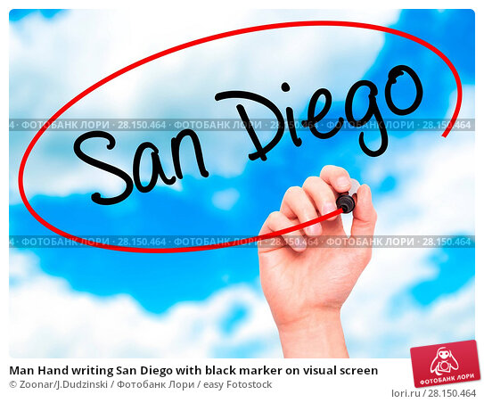 Купить «Man Hand writing San Diego with black marker on visual screen», фото № 28150464, снято 21 июня 2018 г. (c) easy Fotostock / Фотобанк Лори