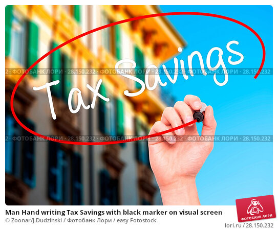 Купить «Man Hand writing Tax Savings with black marker on visual screen», фото № 28150232, снято 22 июня 2018 г. (c) easy Fotostock / Фотобанк Лори