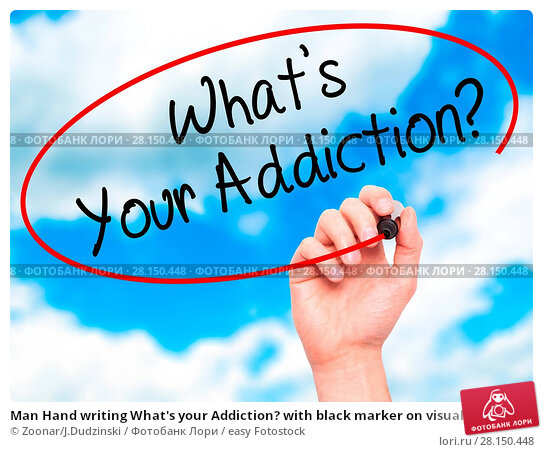 Купить «Man Hand writing What's your Addiction? with black marker on visual screen», фото № 28150448, снято 21 июня 2018 г. (c) easy Fotostock / Фотобанк Лори
