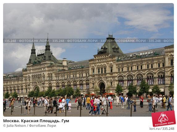 Москва. Красная Площадь. Гум, фото № 335248, снято 25 июня 2008 г. (c) Julia Nelson / Фотобанк Лори