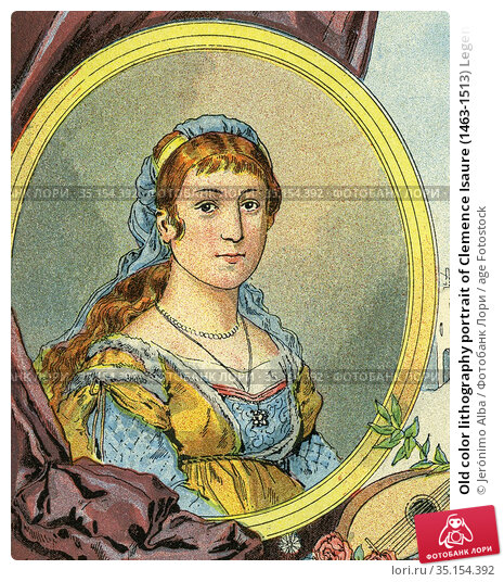 Old color lithography portrait of Clemence Isaure (1463-1513) Legendary... Стоковое фото, фотограф Jerónimo Alba / age Fotostock / Фотобанк Лори