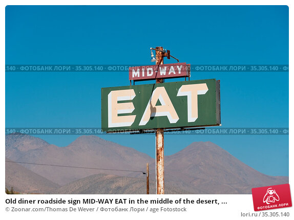 Old diner roadside sign MID-WAY EAT in the middle of the desert, ... Стоковое фото, фотограф Zoonar.com/Thomas De Wever / age Fotostock / Фотобанк Лори