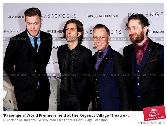 Купить «'Passengers' World Premiere held at the Regency Village Theatre - Arrivals Featuring: Dan Reynolds, Daniel Wayne Sermon, Ben McKee, and Daniel Platzman...», фото № 28739816, снято 14 декабря 2016 г. (c) age Fotostock / Фотобанк Лори
