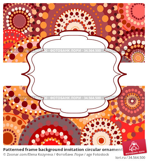 Patterned frame background invitation circular ornament red. painted... Стоковое фото, фотограф Zoonar.com/Elena Kozyreva / age Fotostock / Фотобанк Лори