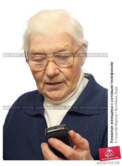 Пожилая женщина с сотовым телефоном, фото № 111176, снято 20 октября 2007 г. (c) Георгий Марков / Фотобанк Лори