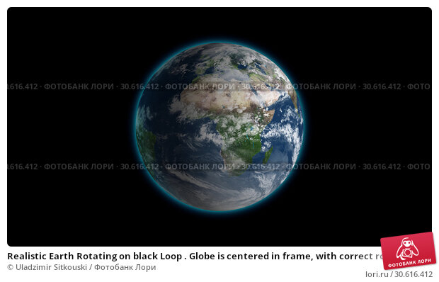 Купить «Realistic Earth Rotating on black Loop . Globe is centered in frame, with correct rotation in seamless loop.», фото № 30616412, снято 23 мая 2019 г. (c) Uladzimir Sitkouski / Фотобанк Лори