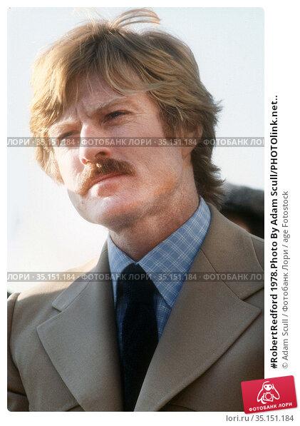 #RobertRedford 1978.Photo By Adam Scull/PHOTOlink.net.. Редакционное фото, фотограф Adam Scull / age Fotostock / Фотобанк Лори