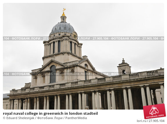 Купить «royal naval college in greenwich in london stadteil», фото № 27905104, снято 13 ноября 2018 г. (c) PantherMedia / Фотобанк Лори