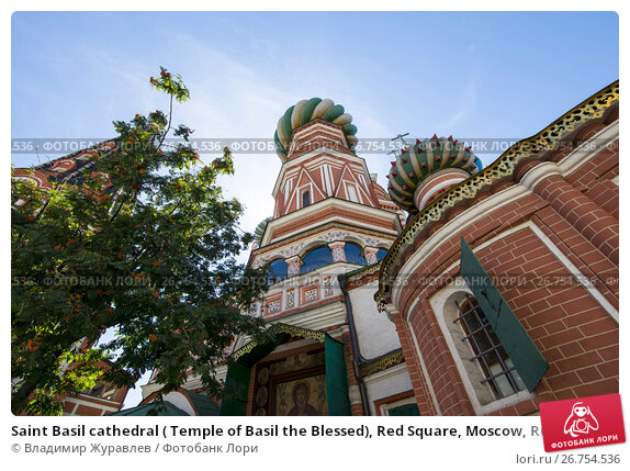 Saint Basil cathedral ( Temple of Basil the Blessed), Red Square, Moscow, Russia, фото № 26754536, снято 6 августа 2017 г. (c) Владимир Журавлев / Фотобанк Лори