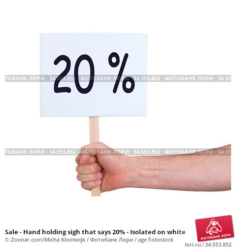 Sale - Hand holding sigh that says 20% - Isolated on white. Стоковое фото, фотограф Zoonar.com/Micha Klootwijk / age Fotostock / Фотобанк Лори