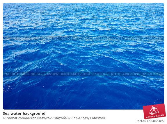 Sea water background. Стоковое фото, фотограф Zoonar.com/Ruslan Nassyrov / easy Fotostock / Фотобанк Лори