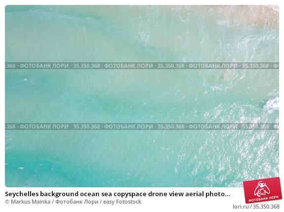 Seychelles background ocean sea copyspace drone view aerial photo... Стоковое фото, фотограф Markus Mainka / easy Fotostock / Фотобанк Лори