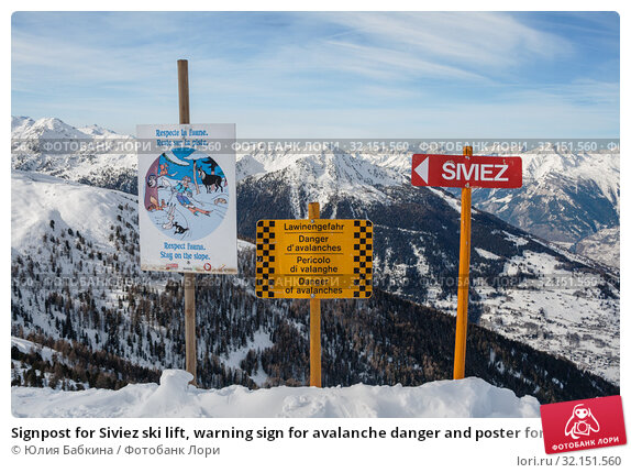 Купить «Signpost for Siviez ski lift, warning sign for avalanche danger and poster for protection of wild fauna in winter mountains», фото № 32151560, снято 4 февраля 2010 г. (c) Юлия Бабкина / Фотобанк Лори