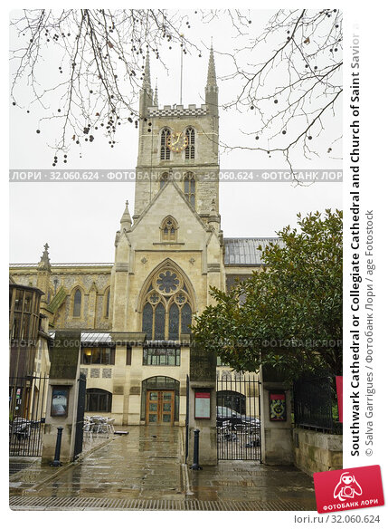Southwark Cathedral or Collegiate Cathedral and Church of Saint Savior and Saint Mary Overie of Southwark, London, England. Стоковое фото, фотограф Salva Garrigues / age Fotostock / Фотобанк Лори