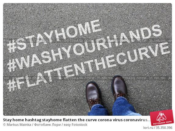 Stay home hashtag stayhome flatten the curve corona virus coronavirus... Стоковое фото, фотограф Markus Mainka / easy Fotostock / Фотобанк Лори