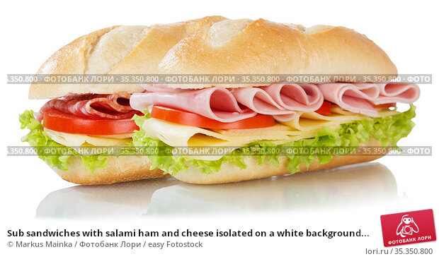 Sub sandwiches with salami ham and cheese isolated on a white background... Стоковое фото, фотограф Markus Mainka / easy Fotostock / Фотобанк Лори