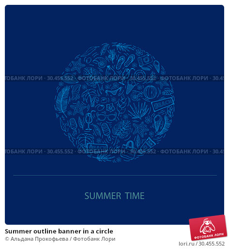 Summer outline banner in a circle. Стоковая иллюстрация, иллюстратор Альдана Прокофьева / Фотобанк Лори