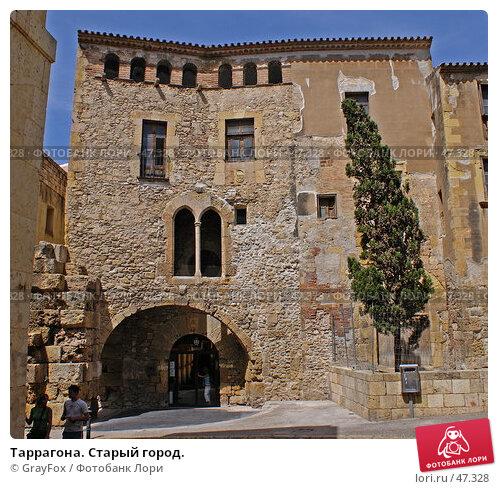 Таррагона. Старый город., фото № 47328, снято 20 мая 2007 г. (c) GrayFox / Фотобанк Лори