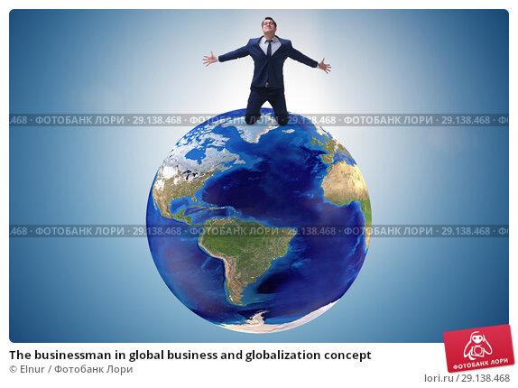 Купить «The businessman in global business and globalization concept», фото № 29138468, снято 17 октября 2018 г. (c) Elnur / Фотобанк Лори
