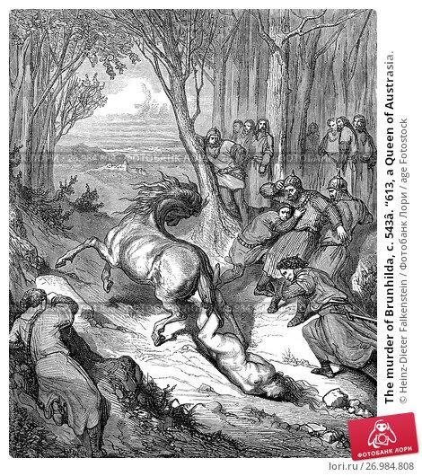 "Купить «The murder of Brunhilda, c. 543â. ""613, a Queen of Austrasia.», фото № 26984808, снято 17 августа 2017 г. (c) age Fotostock / Фотобанк Лори"