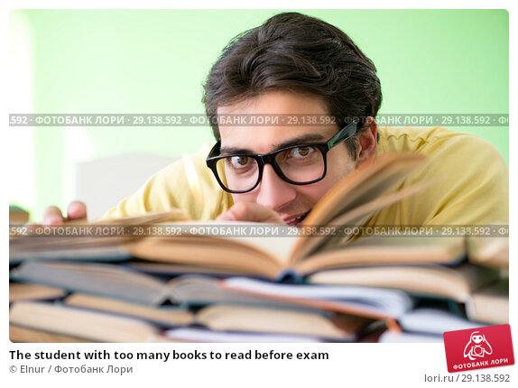 Купить «The student with too many books to read before exam», фото № 29138592, снято 7 июня 2018 г. (c) Elnur / Фотобанк Лори
