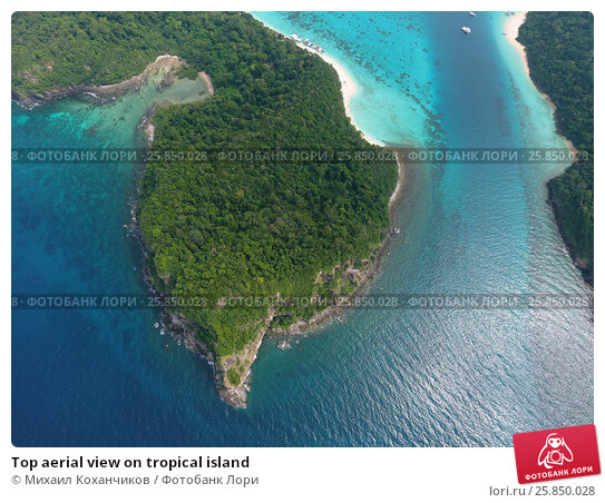 Купить «Top aerial view on tropical island», фото № 25850028, снято 30 декабря 2016 г. (c) Михаил Коханчиков / Фотобанк Лори