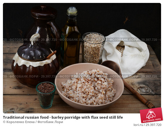 Купить «Traditional russian food - barley porridge with flax seed still life», фото № 29397720, снято 3 февраля 2013 г. (c) Короленко Елена / Фотобанк Лори
