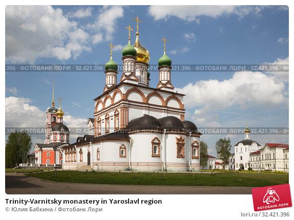Купить «Trinity-Varnitsky monastery in Yaroslavl region», фото № 32421396, снято 11 мая 2019 г. (c) Юлия Бабкина / Фотобанк Лори