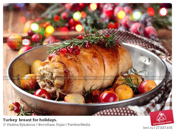 Купить «Turkey  breast for holidays.», фото № 27837616, снято 20 октября 2018 г. (c) PantherMedia / Фотобанк Лори