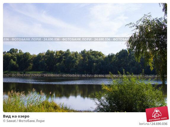 Вид на озеро. Стоковое фото, фотограф Sawat / Фотобанк Лори