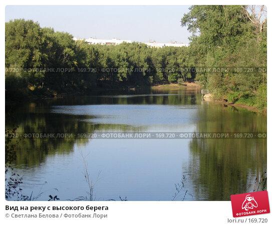 Вид на реку с высокого берега, фото № 169720, снято 21 августа 2005 г. (c) Светлана Белова / Фотобанк Лори