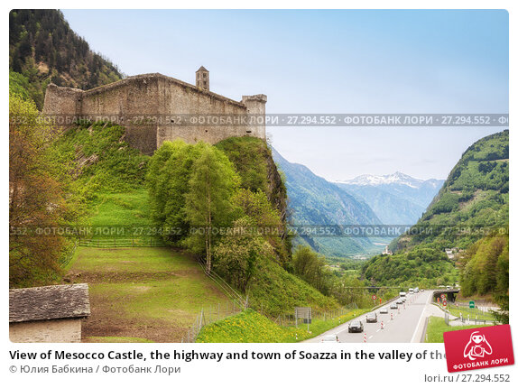 Купить «View of Mesocco Castle, the highway and town of Soazza in the valley of the river Moesa, Switzerland», фото № 27294552, снято 12 мая 2013 г. (c) Юлия Бабкина / Фотобанк Лори