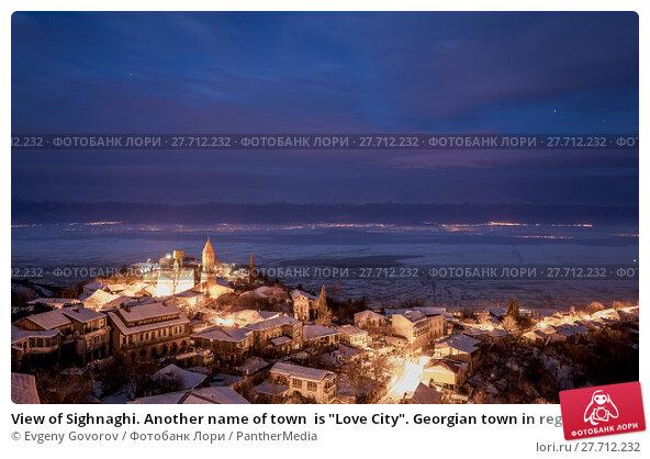 "Купить «View of Sighnaghi. Another name of town  is ""Love City"". Georgian town in region of Kakheti.It is an important center of Georgia's tourist. Georgia's wine region», фото № 27712232, снято 17 февраля 2019 г. (c) PantherMedia / Фотобанк Лори"