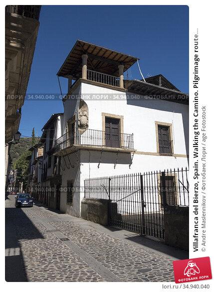 Villafranca del Bierzo, Spain. Walking the Camino. Pilgrimage route... Стоковое фото, фотограф Andre Maslennikov / age Fotostock / Фотобанк Лори