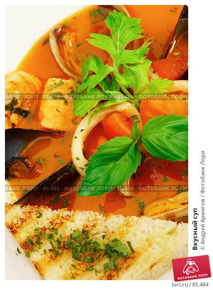 Вкусный суп, фото № 85484, снято 3 декабря 2006 г. (c) Андрей Армягов / Фотобанк Лори